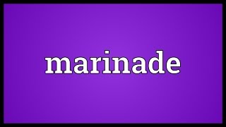 Marinade Meaning