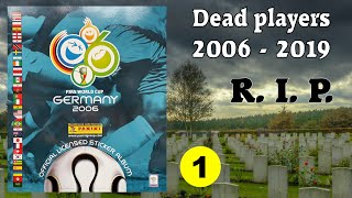 R I P Dead football players in Panini Album Germany 2006 2006 2019