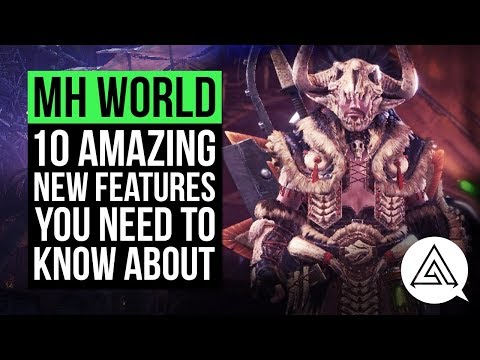 Monster Hunter World | 10 Amazing New Features You Need to Know About