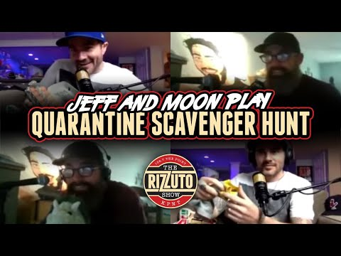 Quarantine Scavenger Hunt with Jeff & Moon [Rizzuto Show]
