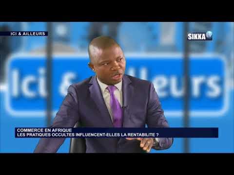 ICI & AILLEURS DU 10 10 17 / PRATIQUES OCCULTES COMMERCE EN AFRIQUE