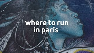 Where To Run In Paris: Street Art