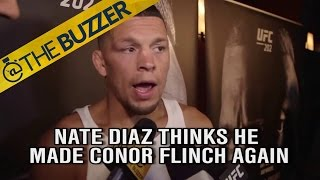 Nate Diaz thinks he made Conor McGregor flinch again | @TheBuzzer | FOX SPORTS