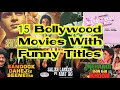 15 Bollywood Movies With Funny Titles