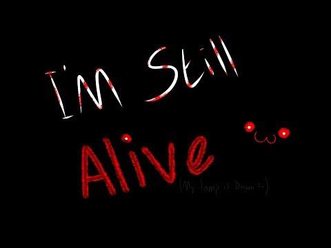 I'm still alive :))))))))))