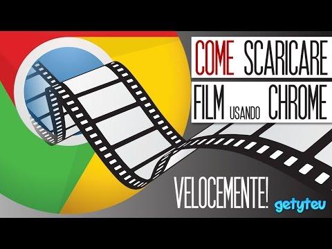 Come scaricare film usando SOLO Google Chrome