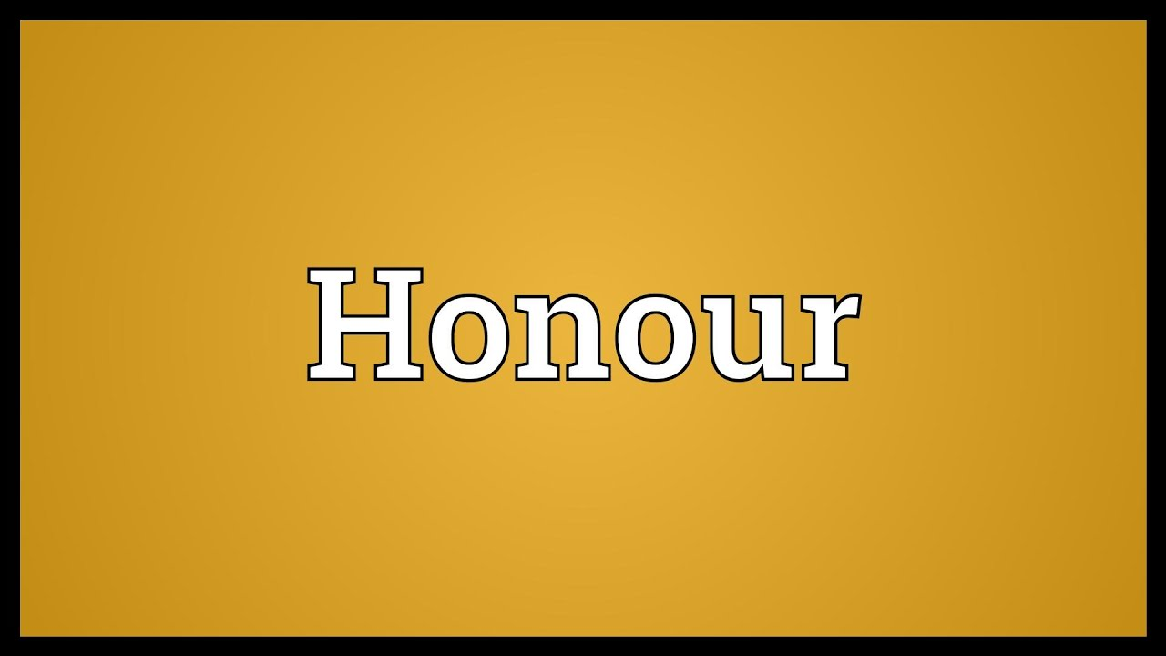 Honour Meaning - YouTube