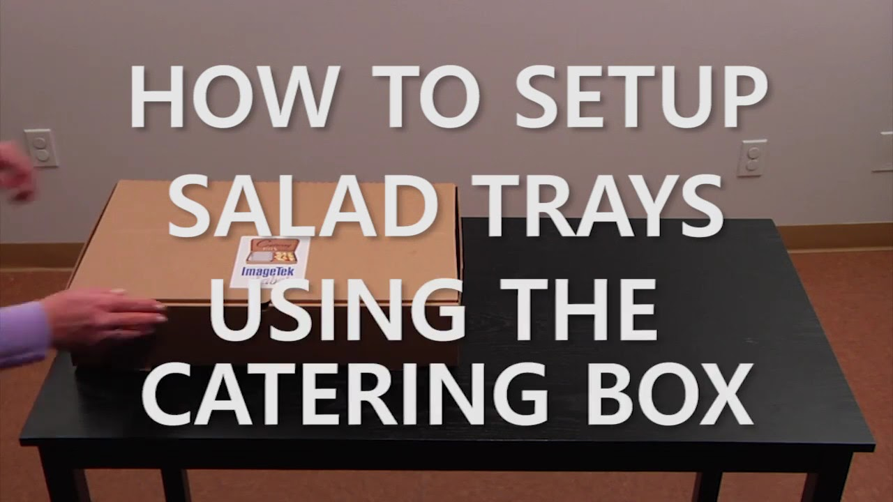 How to Unpack Salad Trays Using the Catering Box