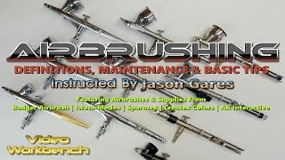 Airbrushing: Definitions, Maintenance & Basic Tips | Video Workbench