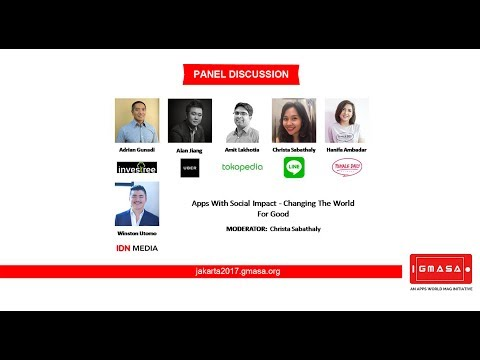 GMASA'17 Jakarta: Panel Discussion - Apps With Social Impact - Changing The World For Good