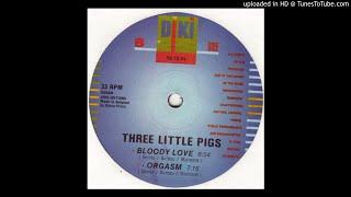 Three Little Pigs - Bloody Love