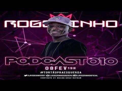 # PODCAST 010 DJ ROGERINHO DO QUERO