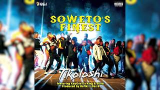 Soweto's Finest FT KaygeeDaking and Bizizi - TIKOLOSHI