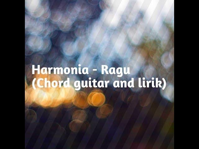 HARMONIA-RAGU (CHORD GUITAR AND LIRIK)