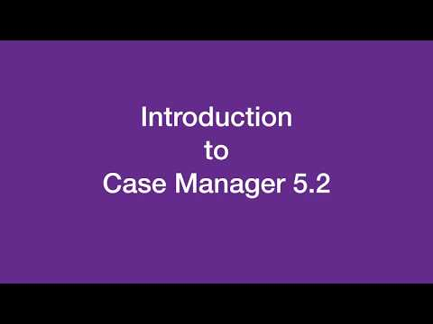 Introduction to Case Manager 5 2