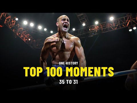 Top 100 Moments In ONE History | 35 To 31 | Ft. Eddie Alvarez, Cosmo Alexandre & More