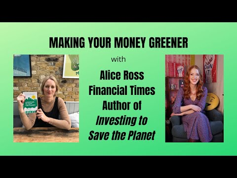 Creating eco-friendly finance with Alice Ross from the FT