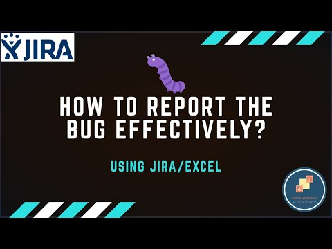 How to report the bug effectively using JIRA or Excel?