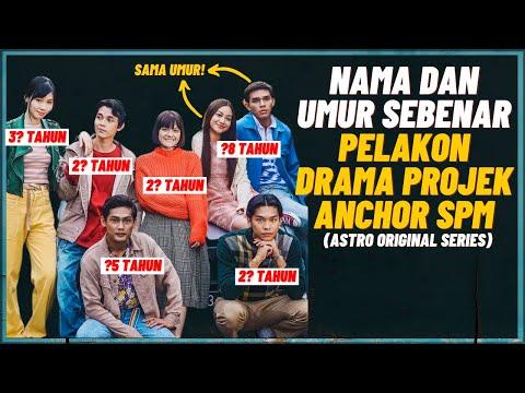 Nama Dan Umur Sebenar Pelakon Drama Projek Anchor SPM
