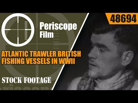 ATLANTIC TRAWLER   BRITISH FISHING VESSELS IN WWII  48694