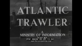 ATLANTIC TRAWLER   BRITISH FISHING VESSELS IN WWII  48694