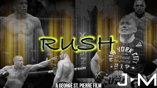 Rush | A George St. Pierre Film thumbnail