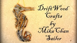 DIY: Drift wood crafts,seahorse wall art & jar candle holder + great tip!