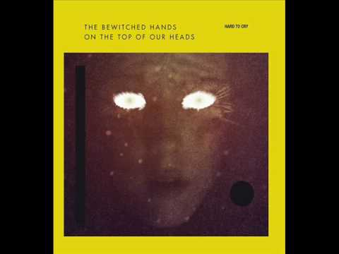 ThE BeWITcHeD hAnDs On ThE tOp Of OuR hEaDs - 02. Out of myself (EP - HARD TO CRY)
