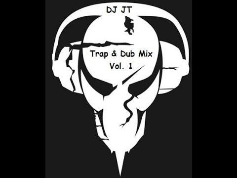 DJ JT Trap & Dub Mix Vol. 1