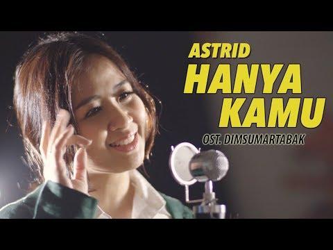 AstriD   Hanya Kamu (Cover) OST. Dimsumartabak