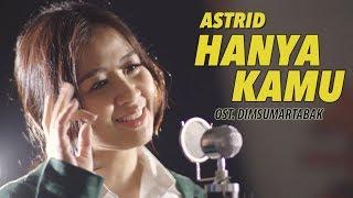 Gambar cover AstriD | Hanya Kamu (Cover) OST. Dimsumartabak