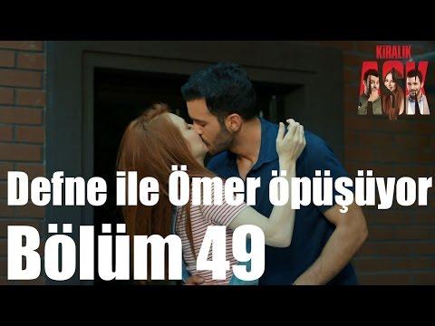 Kiralık Aşk 49. Bölüm - Defne ile Ömer Öpüşüyor