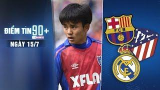 Điểm tin 90+ ngày 15/7 | Kubo khiến Real phát sốt, La Liga phá sâu kỷ lục chuyển nhượng