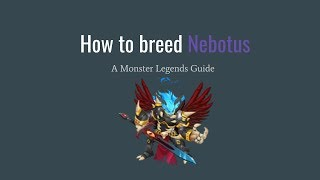 Monster Legends - How to breed Nebotus