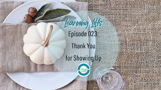 Learning Lifts: Episode 023 – Thank You for Showing Up
