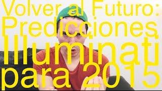 Volver al Futuro: Predicciones Illuminati para 2015