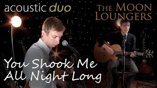You Shook Me All Night Long ACDC | Acoustic Cover by the Moon Loungers