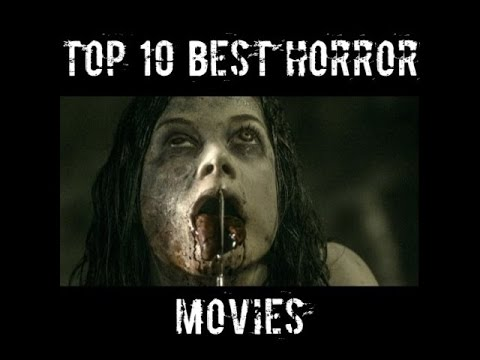TOP 10 BEST HORROR MOVIES EVER! 20122017