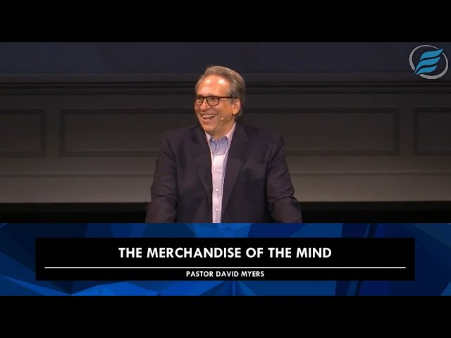 10/21/2020 | The Merchandise of the Mind | Pastor David Myers