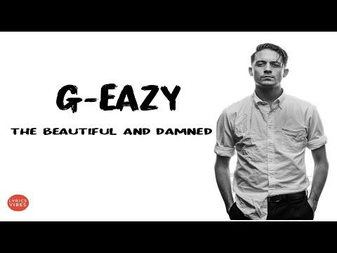 G-Eazy - The Beautiful & Damned (Lyrics & Audio) ft. Zoe Nash