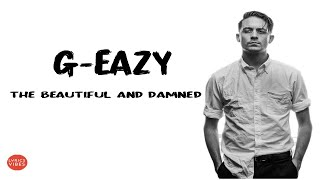 G-Eazy - The Beautiful & Damned (Lyrics & Audio) ft. Zoe Nash