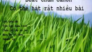 Beat Chùm Canon hát được rất nhiều bài