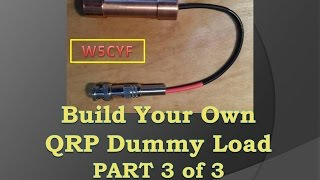 build a qrp dummy load ham radio part 3 of 3