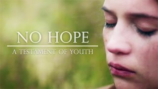 no hope | testament of youth