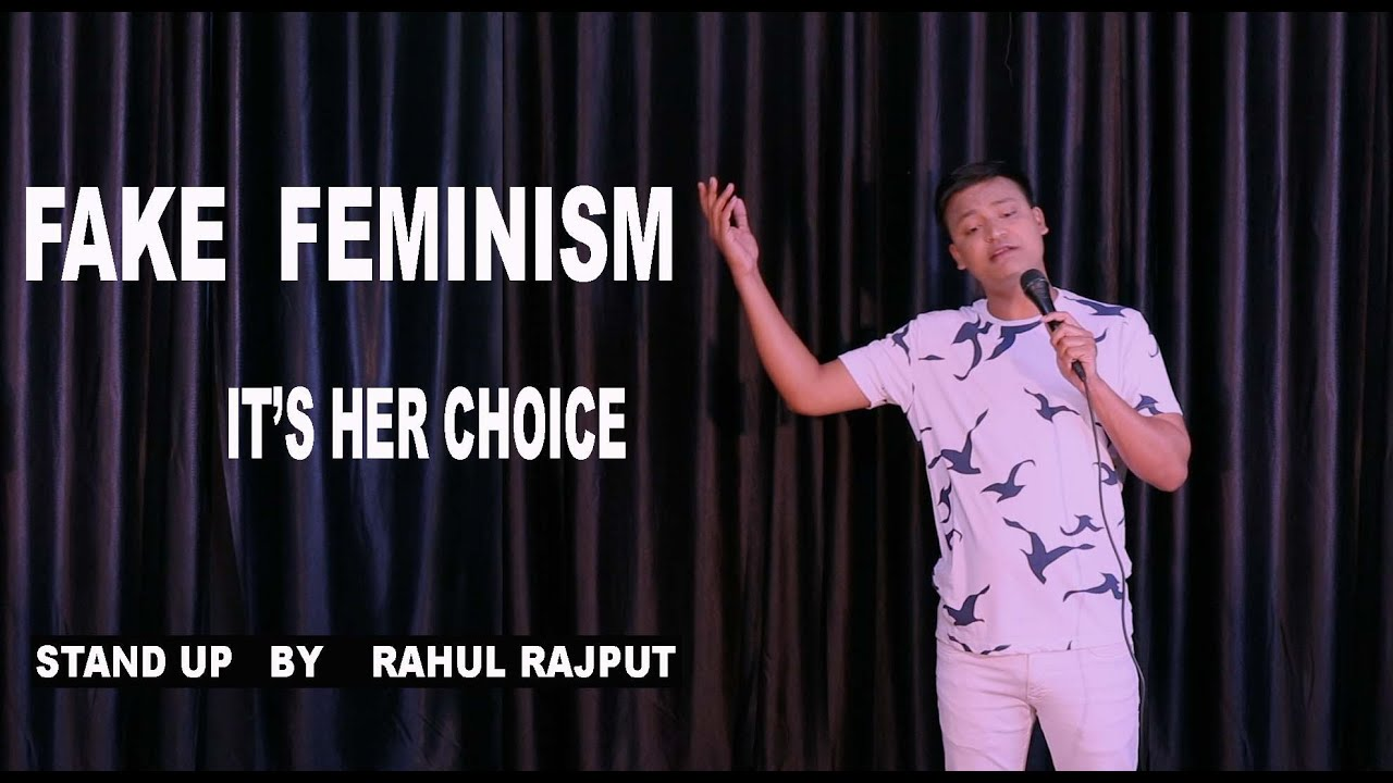 Fake Feminism - Stand Up Comedy ft. Rahul Rajput
