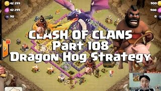 Clash of Clans Strategy Part 108 - Dragon Hog Strategy