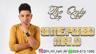 The Only Super Star - Si Me Pongo Malo | Prod. Neky | (Audio Oficial).