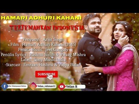 Hamari Adhuri Kahani - Lirik Dan Terjemahan