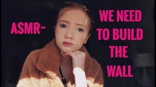 ASMR~ WE NEED TO BUILD THE WALL... 😉