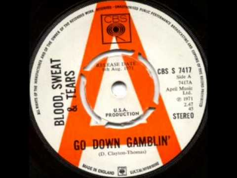 Go Down Gamblin' by Blood, Sweat & Tears on Stereo 1971 CBS 45.